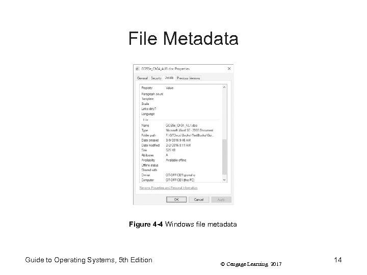 File Metadata Figure 4 -4 Windows file metadata Guide to Operating Systems, 5 th