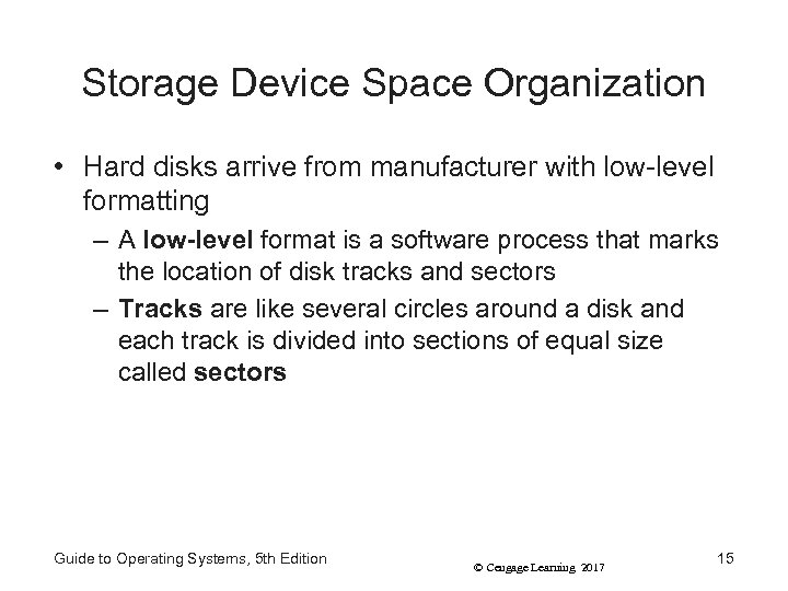 Storage Device Space Organization • Hard disks arrive from manufacturer with low-level formatting –