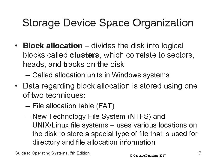 Storage Device Space Organization • Block allocation – divides the disk into logical blocks