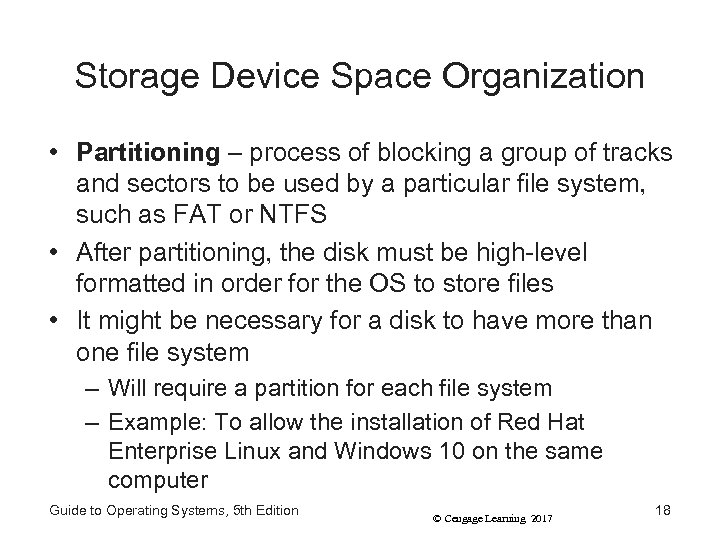 Storage Device Space Organization • Partitioning – process of blocking a group of tracks