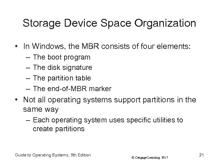 Storage Device Space Organization • In Windows, the MBR consists of four elements: –