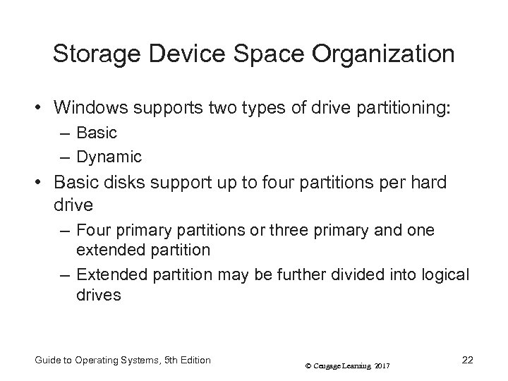 Storage Device Space Organization • Windows supports two types of drive partitioning: – Basic