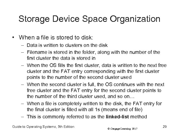 Storage Device Space Organization • When a file is stored to disk: – Data