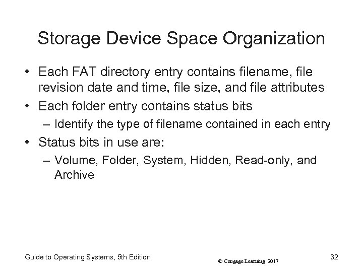 Storage Device Space Organization • Each FAT directory entry contains filename, file revision date