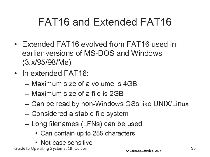 FAT 16 and Extended FAT 16 • Extended FAT 16 evolved from FAT 16