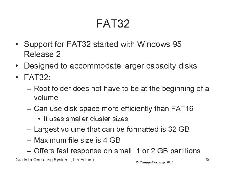 FAT 32 • Support for FAT 32 started with Windows 95 Release 2 •