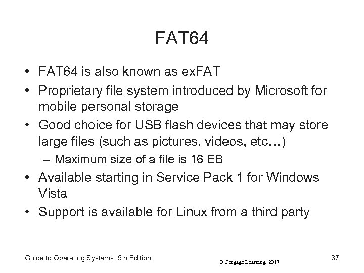 FAT 64 • FAT 64 is also known as ex. FAT • Proprietary file
