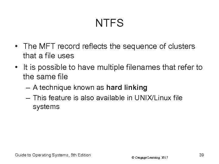 NTFS • The MFT record reflects the sequence of clusters that a file uses