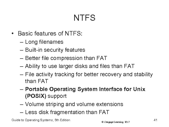 NTFS • Basic features of NTFS: – – – Long filenames Built-in security features