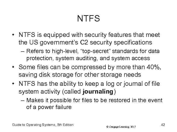 NTFS • NTFS is equipped with security features that meet the US government's C