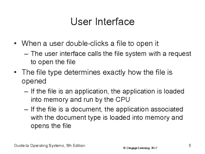 User Interface • When a user double-clicks a file to open it – The