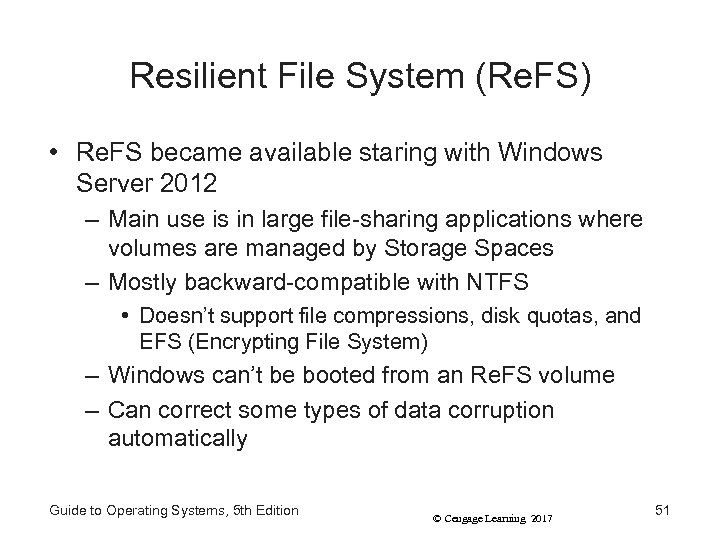 Resilient File System (Re. FS) • Re. FS became available staring with Windows Server