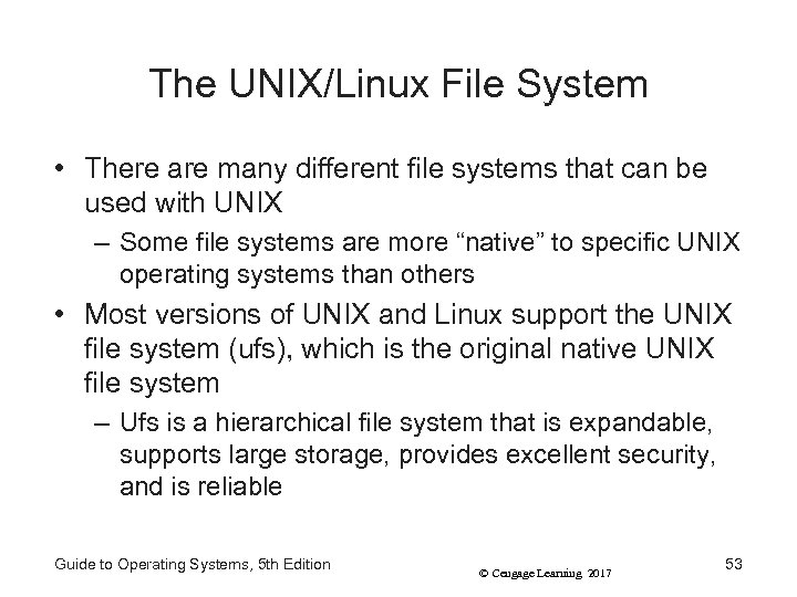 The UNIX/Linux File System • There are many different file systems that can be