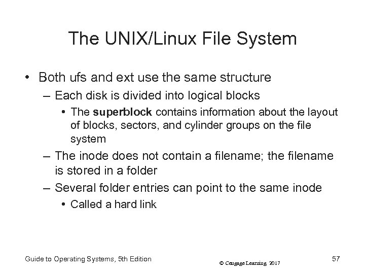The UNIX/Linux File System • Both ufs and ext use the same structure –