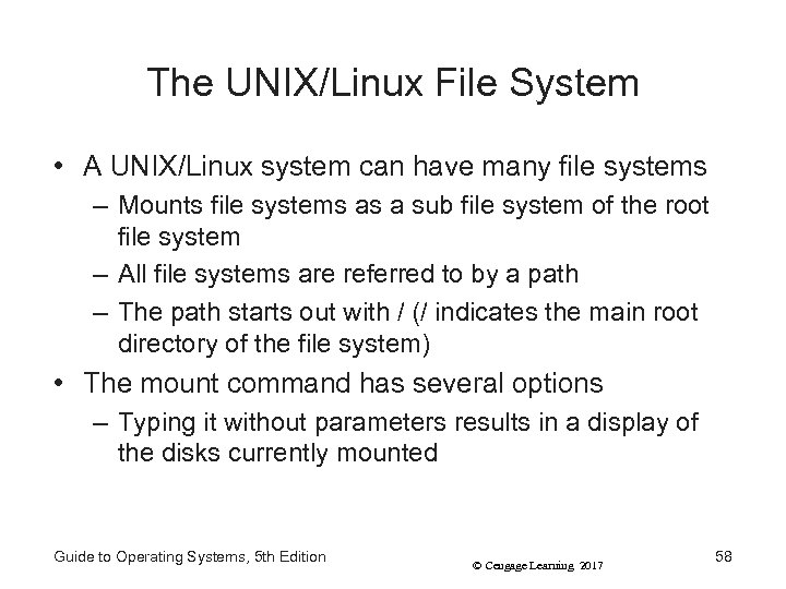 The UNIX/Linux File System • A UNIX/Linux system can have many file systems –