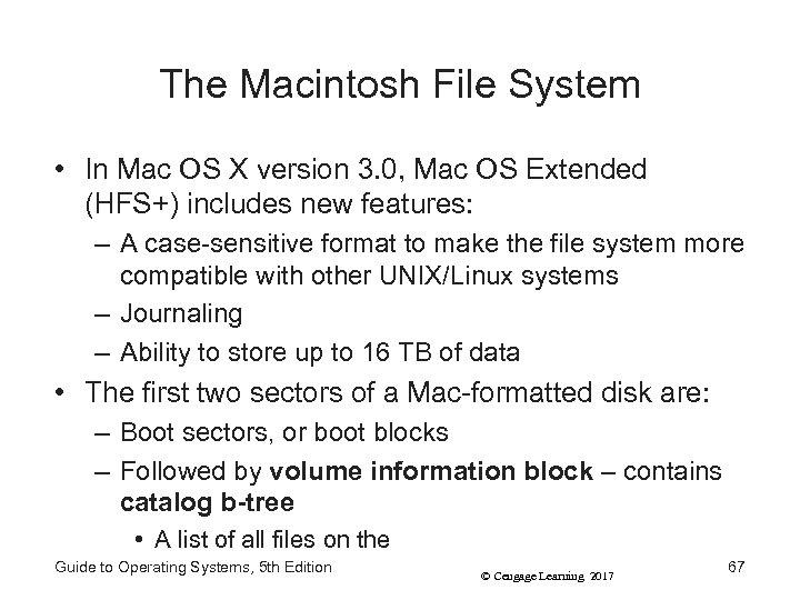 The Macintosh File System • In Mac OS X version 3. 0, Mac OS