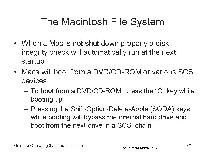 The Macintosh File System • When a Mac is not shut down properly a