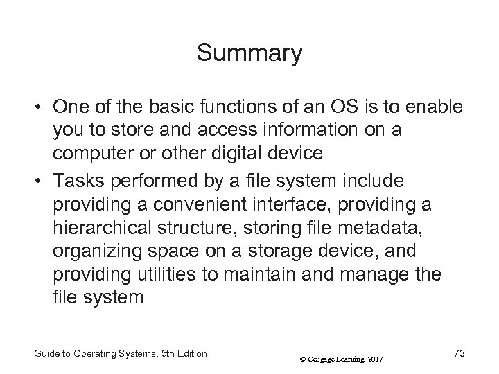 Summary • One of the basic functions of an OS is to enable you