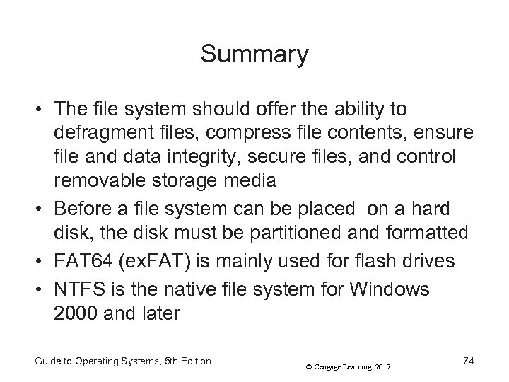 Summary • The file system should offer the ability to defragment files, compress file