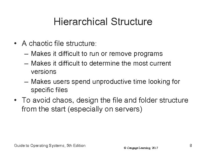 Hierarchical Structure • A chaotic file structure: – Makes it difficult to run or