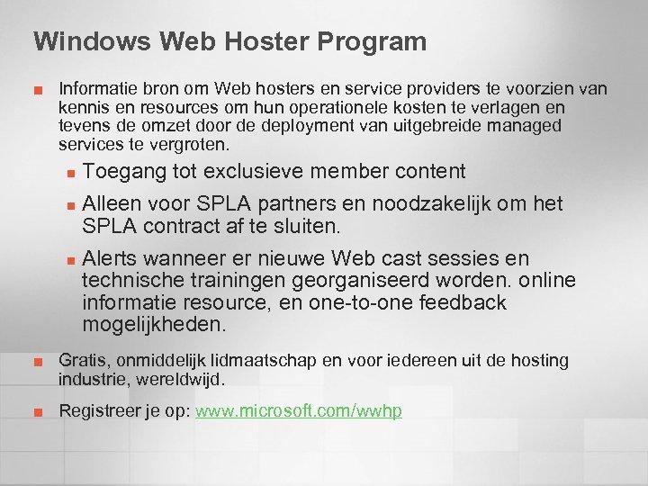 Windows Web Hoster Program ¢ Informatie bron om Web hosters en service providers te