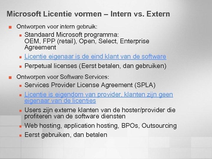 Microsoft Licentie vormen – Intern vs. Extern ¢ Ontworpen voor intern gebruik: n n