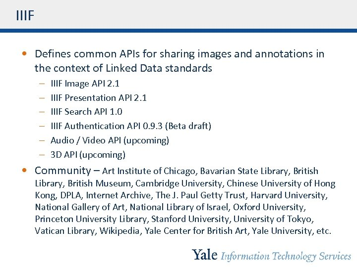 IIIF • Defines common APIs for sharing images and annotations in the context of