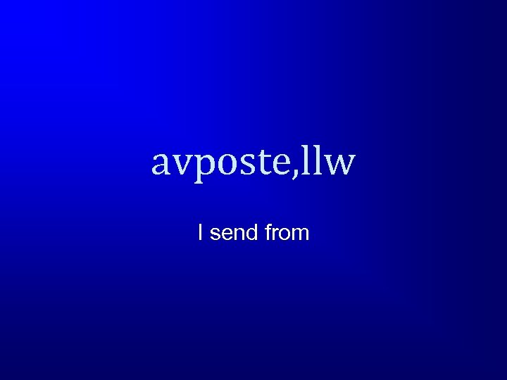 avposte, llw I send from