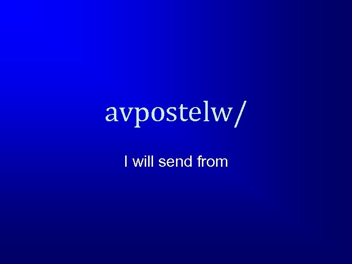 avpostelw/ I will send from