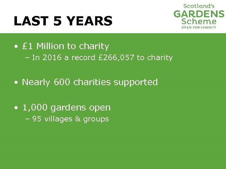 LAST 5 YEARS • £ 1 Million to charity – In 2016 a record
