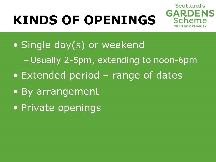 KINDS OF OPENINGS • Single day(s) or weekend – Usually 2 -5 pm, extending