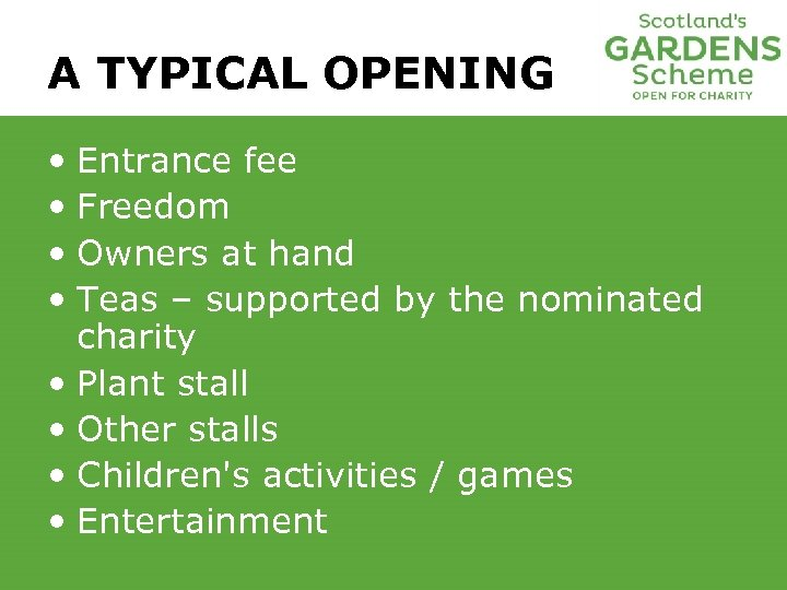 A TYPICAL OPENING • Entrance fee • Freedom • Owners at hand • Teas