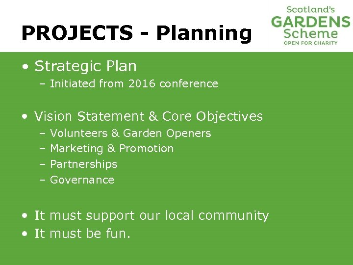PROJECTS - Planning • Strategic Plan – Initiated from 2016 conference • Vision Statement