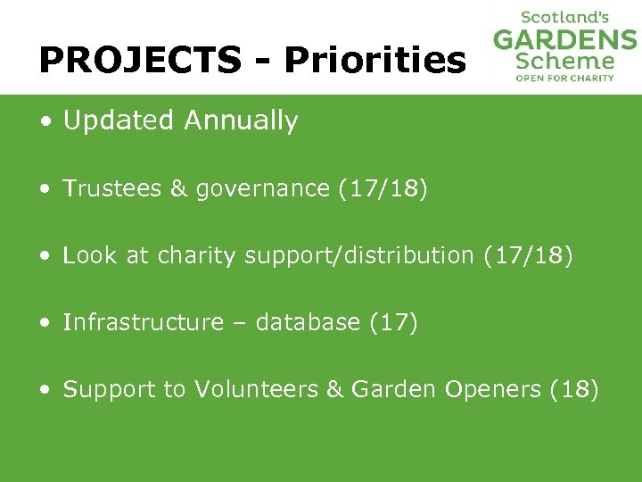 PROJECTS - Priorities • Updated Annually • Trustees & governance (17/18) • Look at