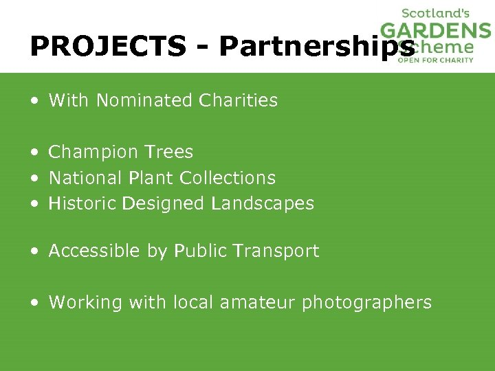 PROJECTS - Partnerships • With Nominated Charities • Champion Trees • National Plant Collections