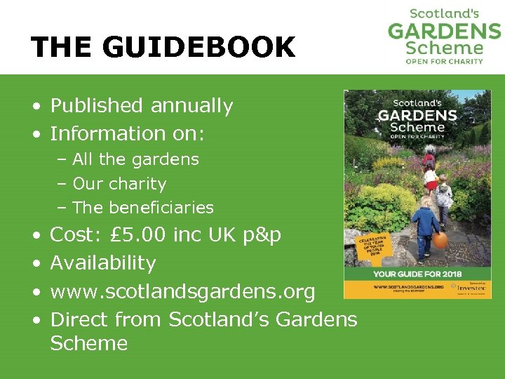 THE GUIDEBOOK • Published annually • Information on: – All the gardens – Our