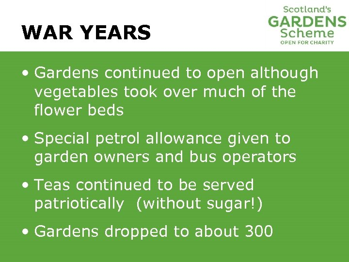 WAR YEARS • Gardens continued to open although vegetables took over much of the