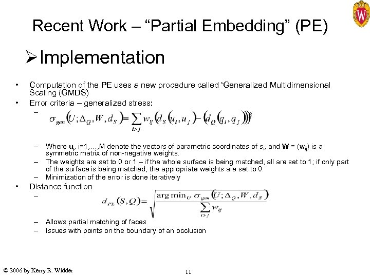 """Recent Work – """"Partial Embedding"""" (PE) ØImplementation • • Computation of the PE uses"""