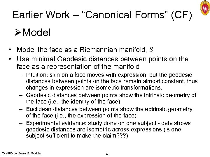 """Earlier Work – """"Canonical Forms"""" (CF) ØModel • Model the face as a Riemannian"""