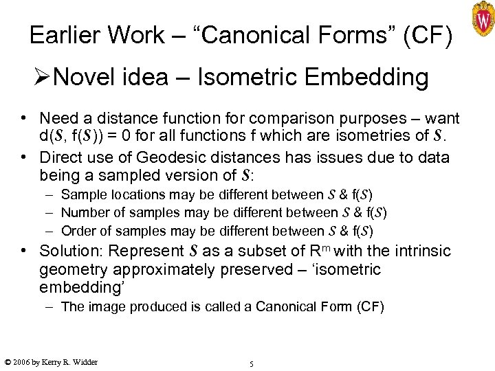 """Earlier Work – """"Canonical Forms"""" (CF) ØNovel idea – Isometric Embedding • Need a"""