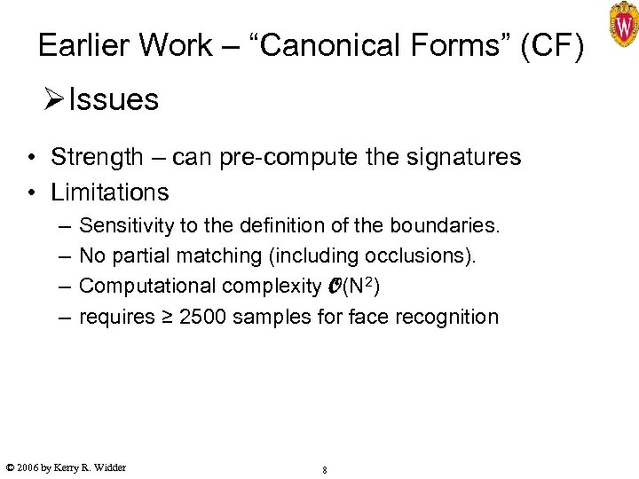 """Earlier Work – """"Canonical Forms"""" (CF) ØIssues • Strength – can pre-compute the signatures"""