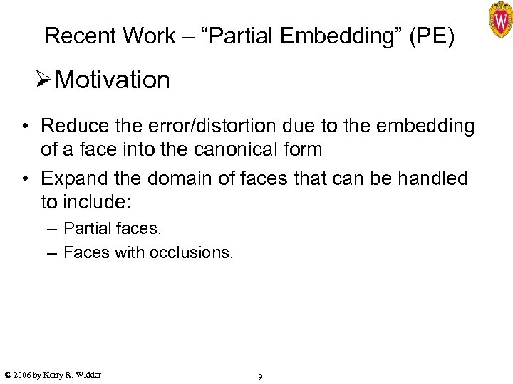 """Recent Work – """"Partial Embedding"""" (PE) ØMotivation • Reduce the error/distortion due to the"""