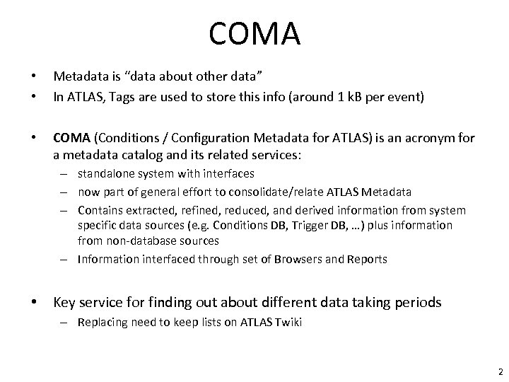"COMA • • Metadata is ""data about other data"" In ATLAS, Tags are used"