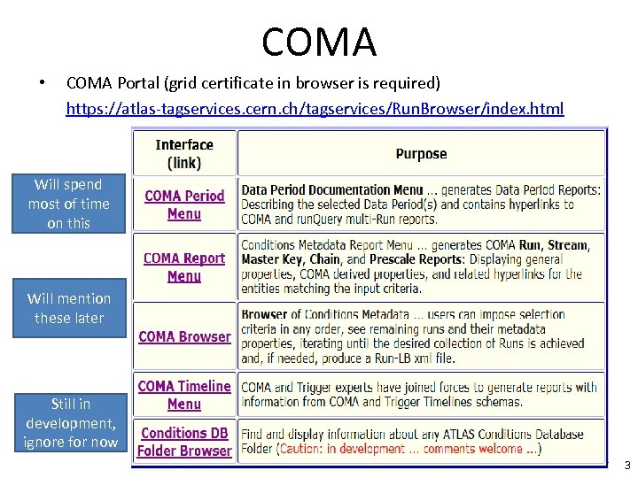 COMA • COMA Portal (grid certificate in browser is required) https: //atlas-tagservices. cern. ch/tagservices/Run.