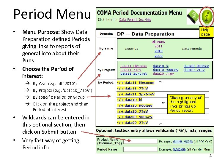 Period Menu • • Menu Purpose: Show Data Preparation defined Periods giving links to