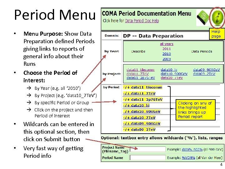 Period Menu • • Menu Purpose: Show Data Preparation defined Periods giving links to