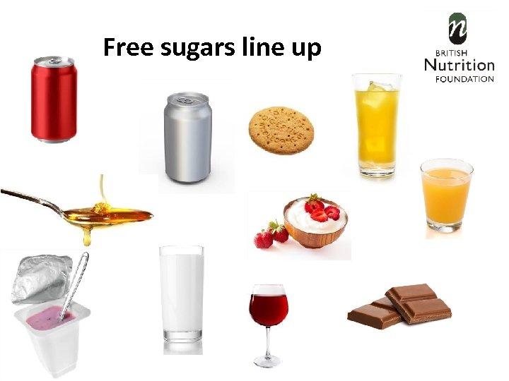 Free sugars line up