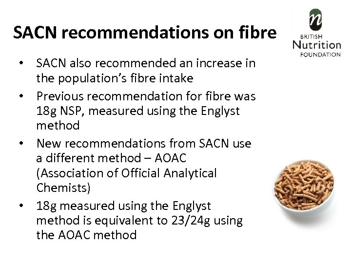 SACN recommendations on fibre • SACN also recommended an increase in the population's fibre