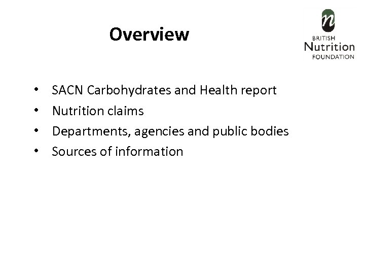 Overview • • SACN Carbohydrates and Health report Nutrition claims Departments, agencies and public