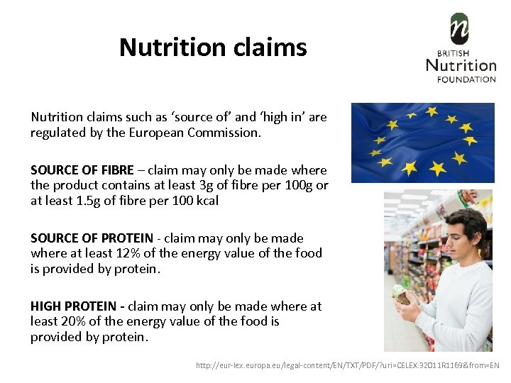 Nutrition claims such as 'source of' and 'high in' are regulated by the European